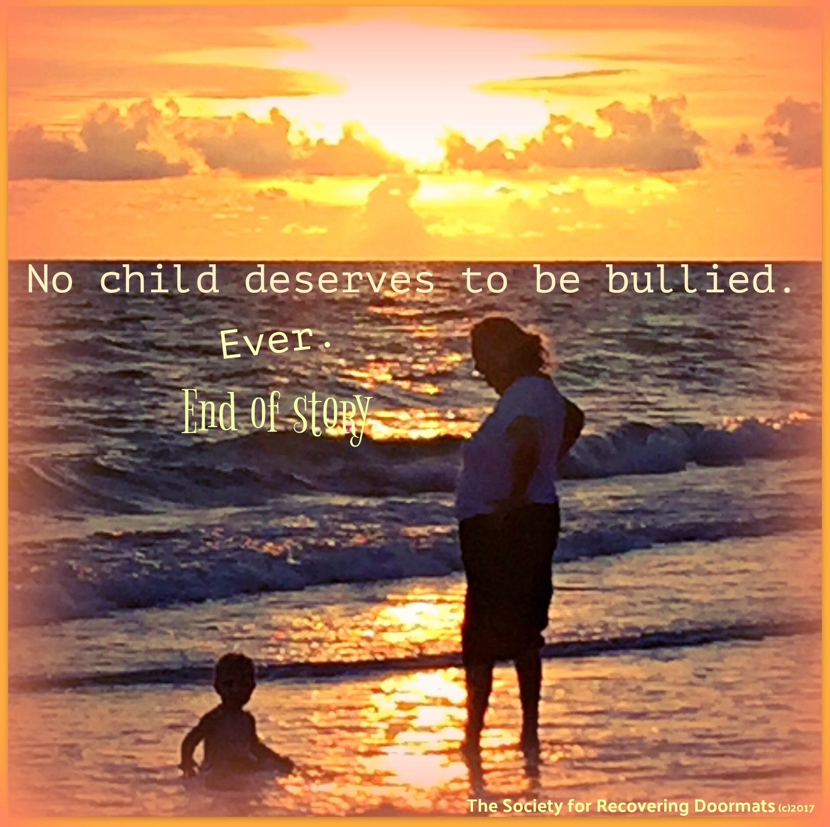No child deserves to be bullied